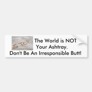 Smoking, Cigarette Butt Litter, Don't Be A Butt Bumper Sticker