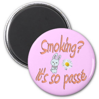 Smoking - It's so passé Magnet