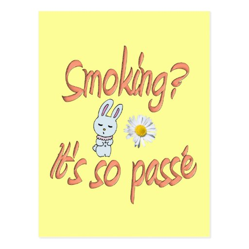 Smoking - It's so passé Postcards