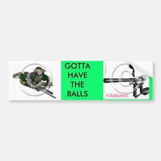 smokingpaintballgun, paintballguy, GOTTA HAVETH... Bumper Sticker