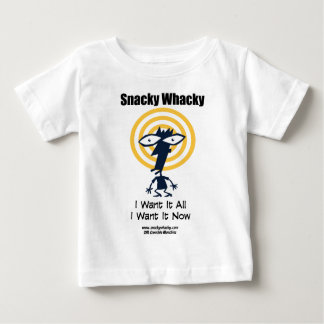 Snacky Whacky: I Want It All I Want It Now Shirt