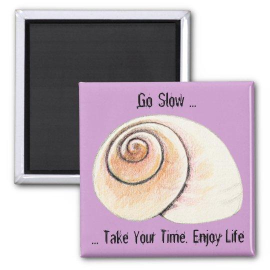 Snail Go Slow Magnet
