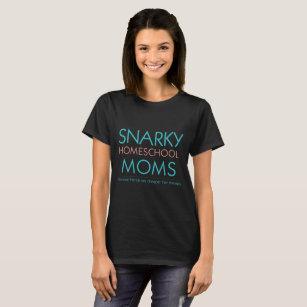 Snarky Homeschool Moms T-shirt
