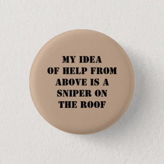 Snarky saying!  Roof sniper! 3 Cm Round Badge