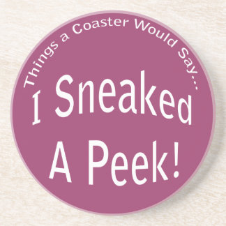 Sneaked a Peek Coaster
