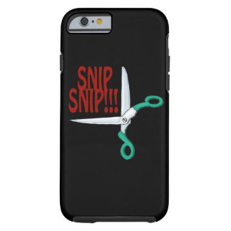 Snip Snip Tough iPhone 6 Case