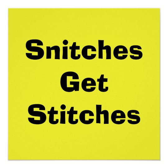Snitches Get Stitches Poster