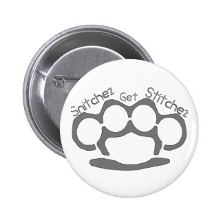 Snitchez Get Stitchez Button