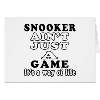 Snooker Ain't Just A Game It's A Way Of Life Card
