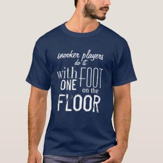 """Snooker players do it ..."" Snooker t-shirt"