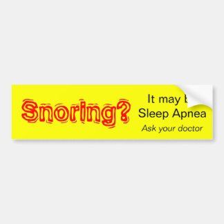 Snoring? Bumper Sticker
