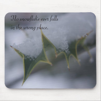 Snow Holly - Quote Mouse Pad