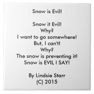 SNOW IS EVIL! POEM TILE! LARGE SQUARE TILE