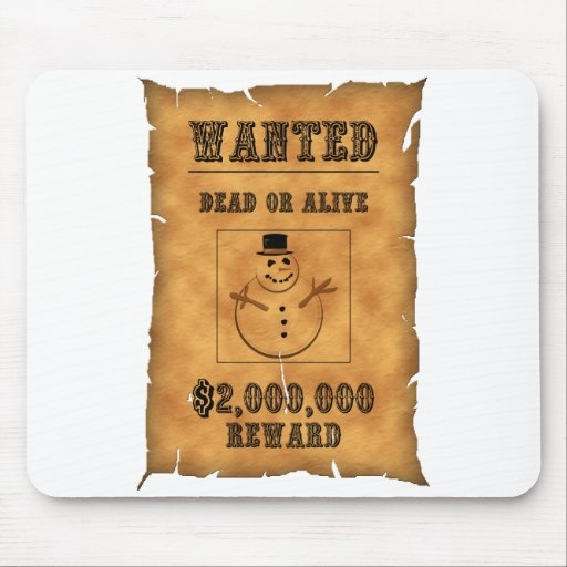 snow man wanted ad mouse pads