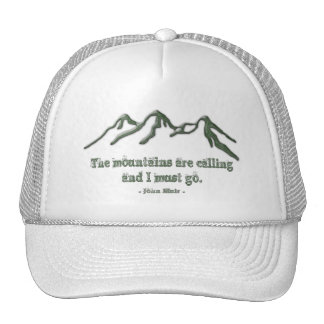 Snow tipped mtns are calling-John Muir Cap