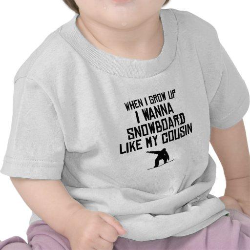 Snowboard Like My Cousin T-shirts