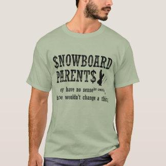 Snowboard parents may have no sense(or cents) T-Shirt