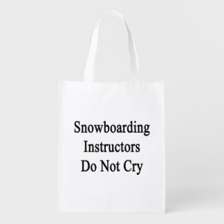 Snowboarding Instructors Do Not Cry Grocery Bags