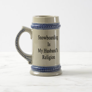 Snowboarding Is My Husband's Religion Beer Steins