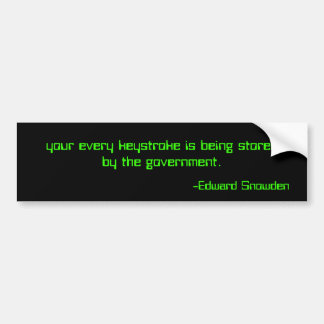 Snowden every keystroke Bumper Sticker