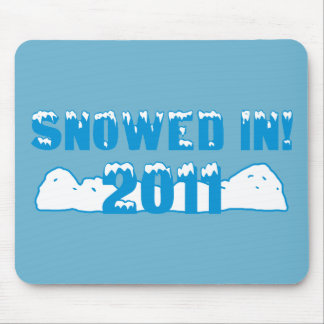 Snowed In 2011 Mouse Pads