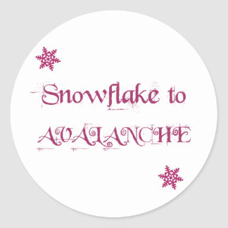 Snowflake to Avalanche! Classic Round Sticker