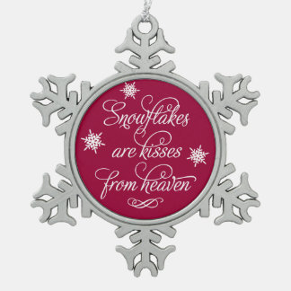 Snowflakes are Kisses from Heaven | Snowflake Pewter Christmas Ornament