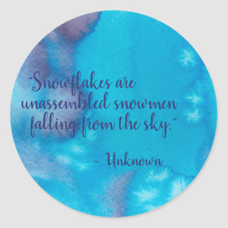 Snowflakes are Unassembled Snowmen, Watercolor Classic Round Sticker