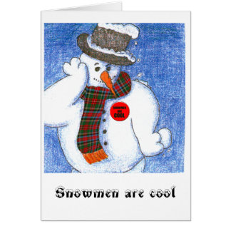 Snowmen are cool greeting card