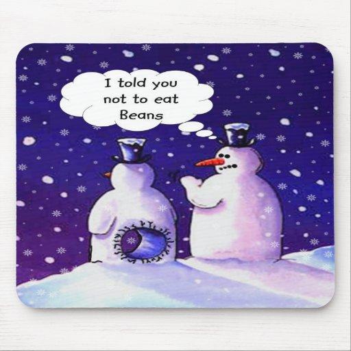 Snowmen Don't Eat Beans Mouse Pad