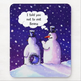 Snowmen Don't Eat Beans Mouse Pad