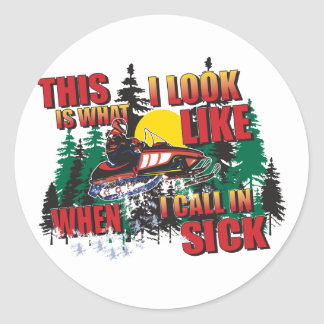 Snowmobiling Humor /Calling in Sick Classic Round Sticker