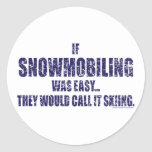 Snowmobiling-is-EASY[1] Classic Round Sticker