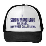 Snowmobiling-is-EASY[1] Hat