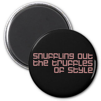 Snuffling Out The Truffles of Style Fridge Magnet