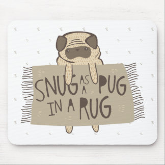 Snug as a Pug in a Rug Mouse Mat