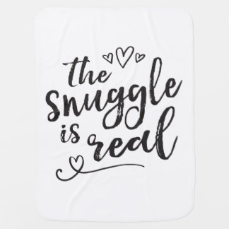 Snuggle is Real Funny Quote Baby Blanket