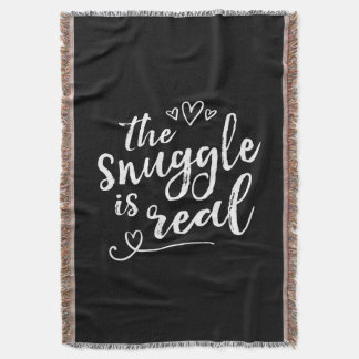 Snuggle is Real Funny Quote Throw Blanket