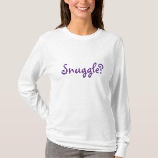 Snuggle? T-Shirt