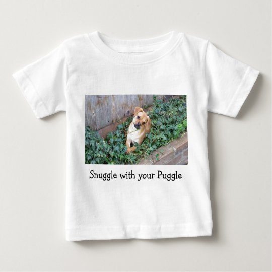 Snuggle with your Puggle Baby T-Shirt