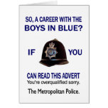 SO A CAREER WITH THE BOYS IN BLUE? IF YOU CAN READ CARDS