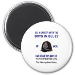 SO A CAREER WITH THE BOYS IN BLUE? IF YOU CAN READ REFRIGERATOR MAGNET