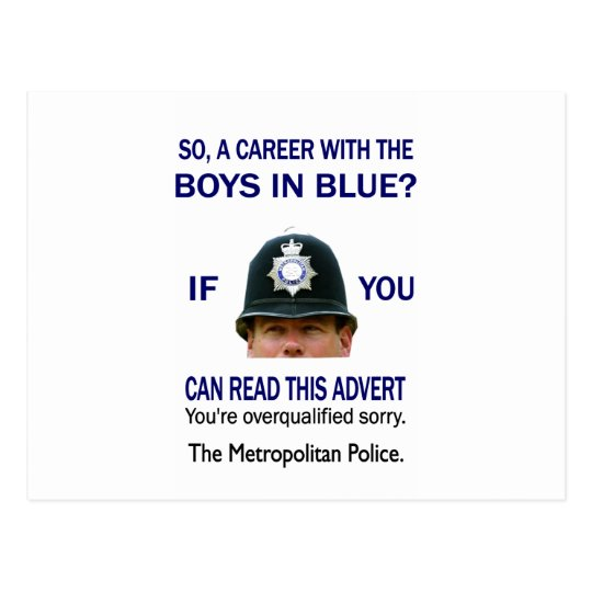 SO A CAREER WITH THE BOYS IN BLUE?