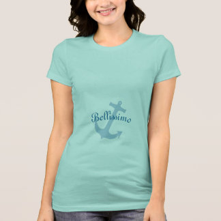 """So Beautiful """"Bellissimo_Itailian_Anchor_revis T-Shirt"""