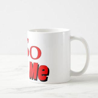 So Fire Me Coffee Mug