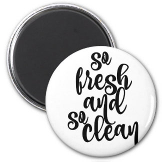 So Fresh and So Clean 6 Cm Round Magnet