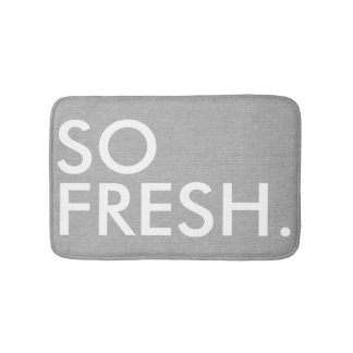 So Fresh funny hipster humor quote saying Bath Mat