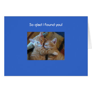 So glad I found you! Card