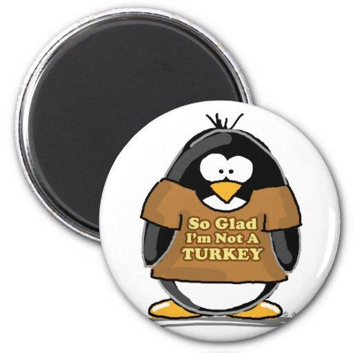 So glad I'm not a Turkey Penguin 6 Cm Round Magnet