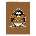 So glad I'm not a Turkey Penguin Greeting Card